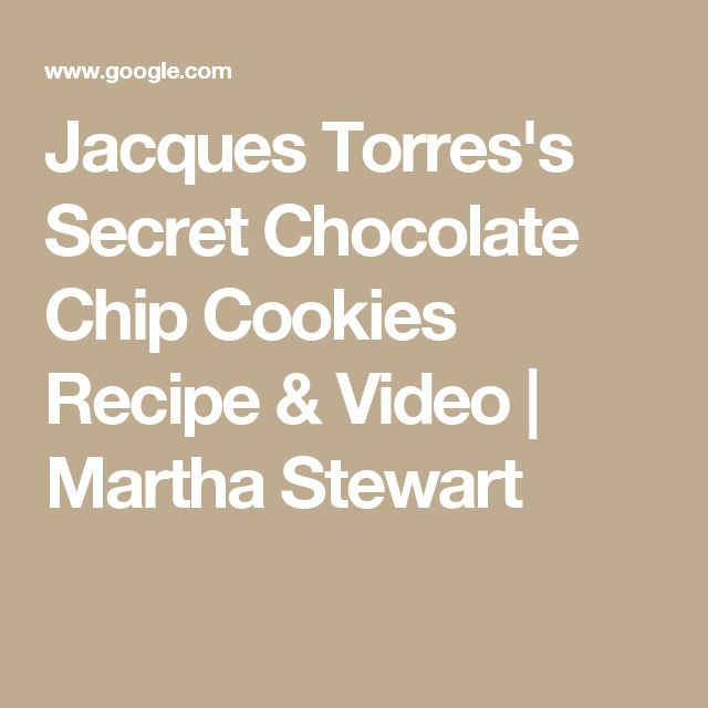 Jacques Torres S Secret Chocolate Chip Cookies Recipe Video Martha Stewart