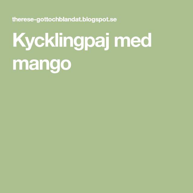 Kycklingpaj med mango