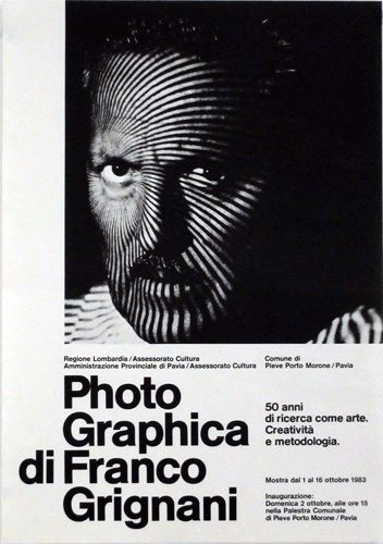 Franco Grignani  Photo Graphica di Franco Grignani 50 anni di ricerca come arte. Creatività e metodologia. Mostra dal 1 al 16 ottobre 1983  Progetto grafico di Franco Grignani, 1983