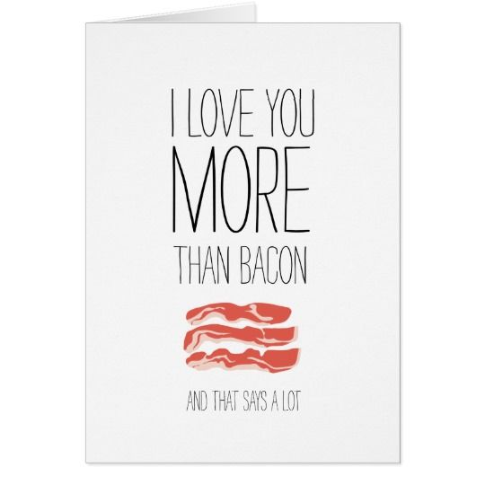 I love you more than bacon Valentines card