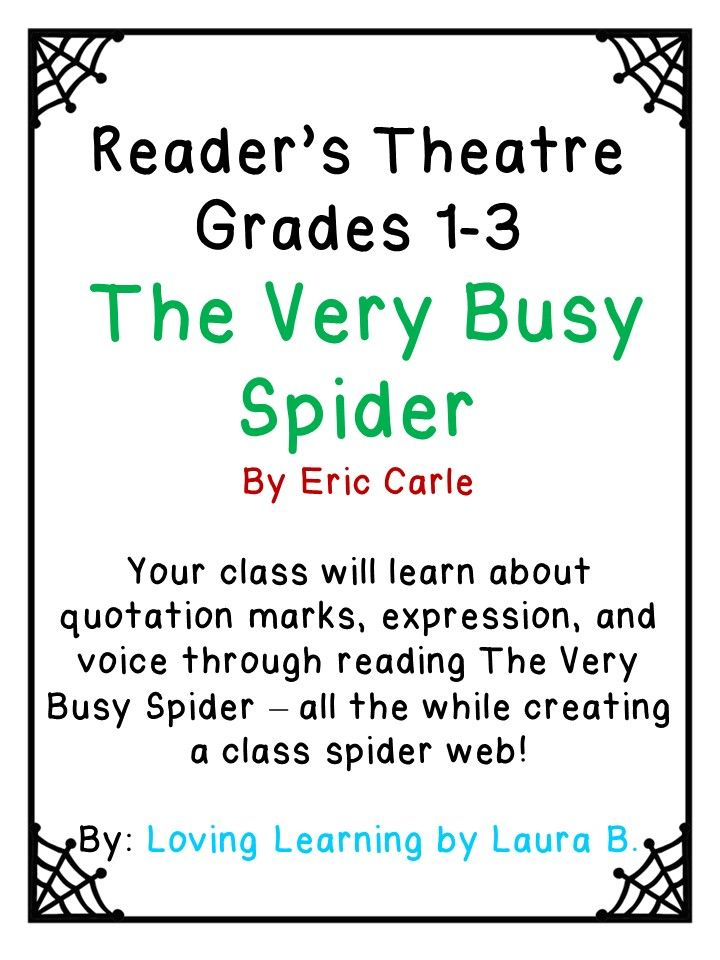 Reader's Theater, Drama, Halloween Your class will learn about apostrophes, expression, and voice through reading The Very Busy Spider – all the while creating a class spider web! This resource includes teacher lesson plan and student script. Great for Halloween, drama, language arts mini-lessons on quotation marks, expression and voice, and for learning about animals and spiders. All you need is a ball of yarn and copies of the script!