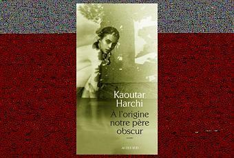 """Résultat de recherche d'images pour """"Kaoutar Harchi - A l'origine notre père obscur"""""""