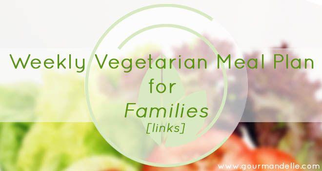 Weekly Vegetarian Family Meal Plan [links]
