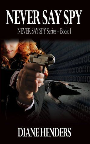 Never Say Spy Despite her penchant for weapons and ripe language, Aydan Kelly's resumé reads 'bookkeeper', not 'badass'. She's leaving the city to fulfill her dream of rural tranquillity when she gets carjacked by a man who shouldn't exist.