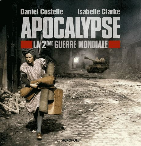 Isabelle Clarke and Daniel Costelle, Apocalypse (2011)