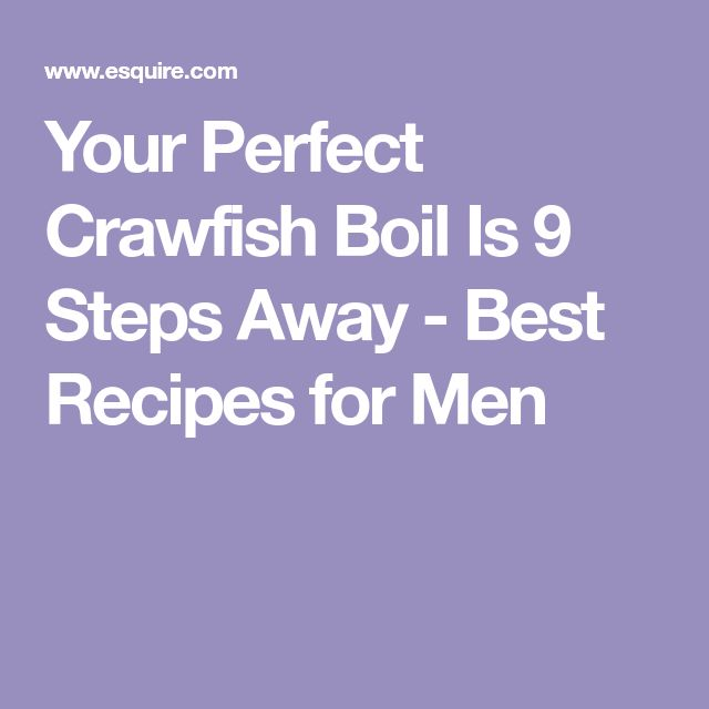 Your Perfect Crawfish Boil Is 9 Steps Away - Best Recipes for Men
