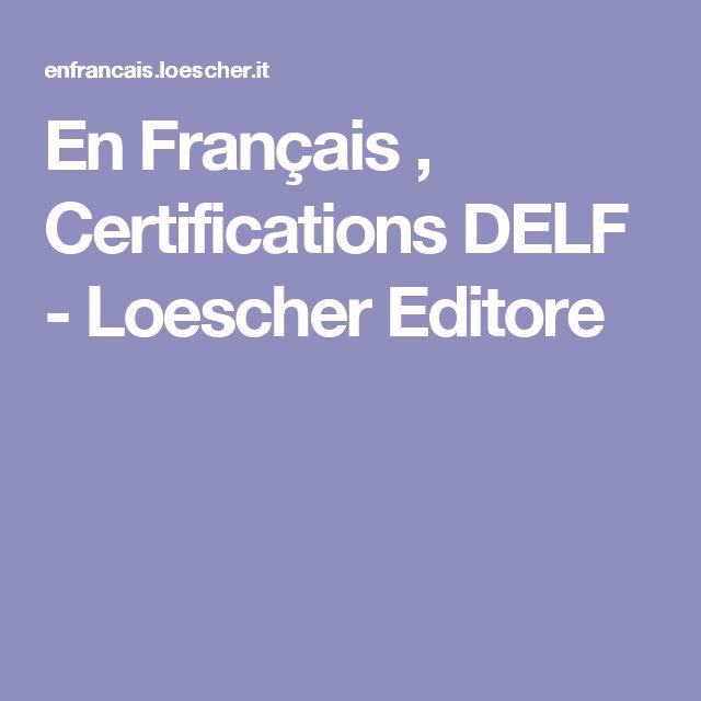 En Français , Certifications DELF - Loescher Editore