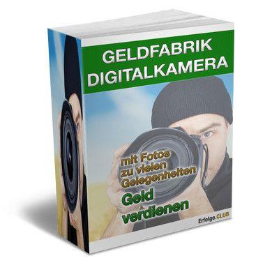 Geldratgeber Geldfabrik Digitalkamera Geld verdienen mit...