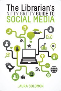The Librarian's Nitty-Gritty Guide to Social Media - Books / Professional Development - Books for Academic Librarians - Books for Public Librarians - New Products - ALA Store