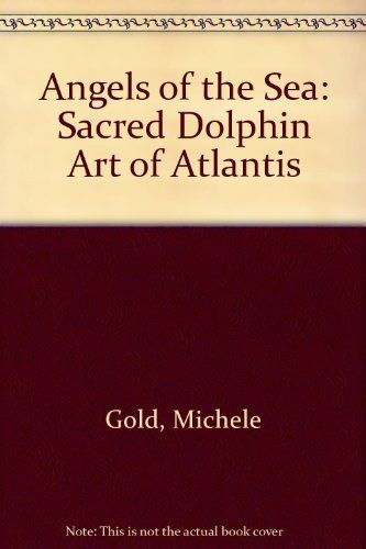 16 best al zubana p 1 images on pinterest interview angels of the sea sacred dolphin art of atlantis by michele gold http fandeluxe Image collections