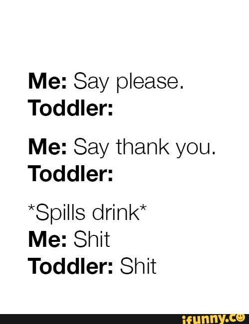 Parenting humor. Toddlers. Funny quote