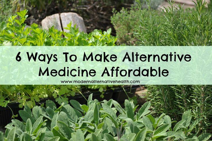 6 Ways To Make Alternative Medicine Affordable