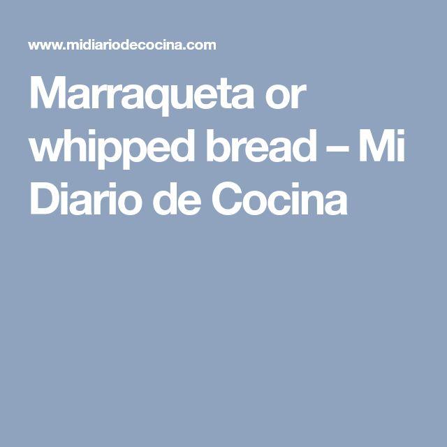 Marraqueta or whipped bread – Mi Diario de Cocina