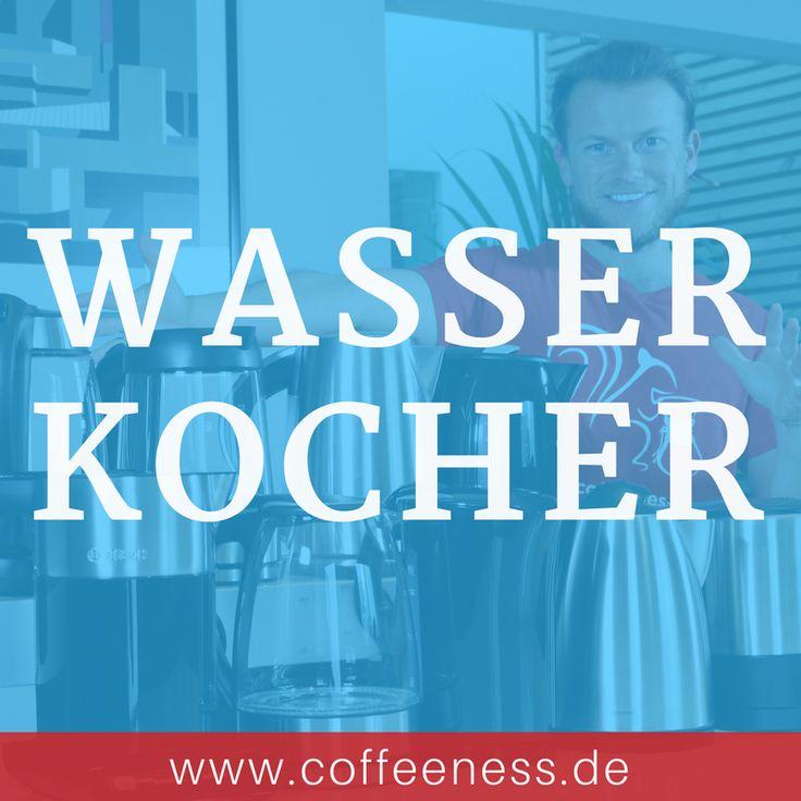 36 #Wasserkocher Im Test Bei #Coffeeness. Hier Alle Testsieger Ansehen Und  Den Besten