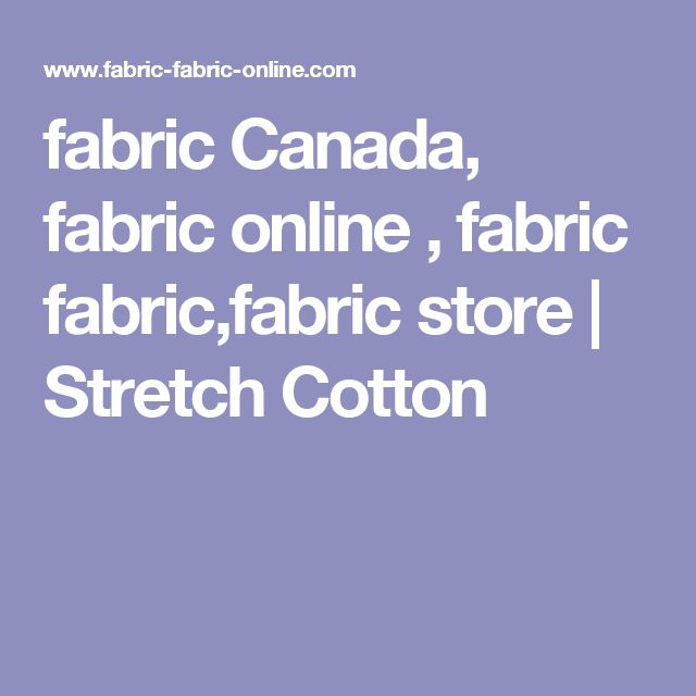 fabric Canada, fabric online , fabric fabric,fabric store | Stretch Cotton