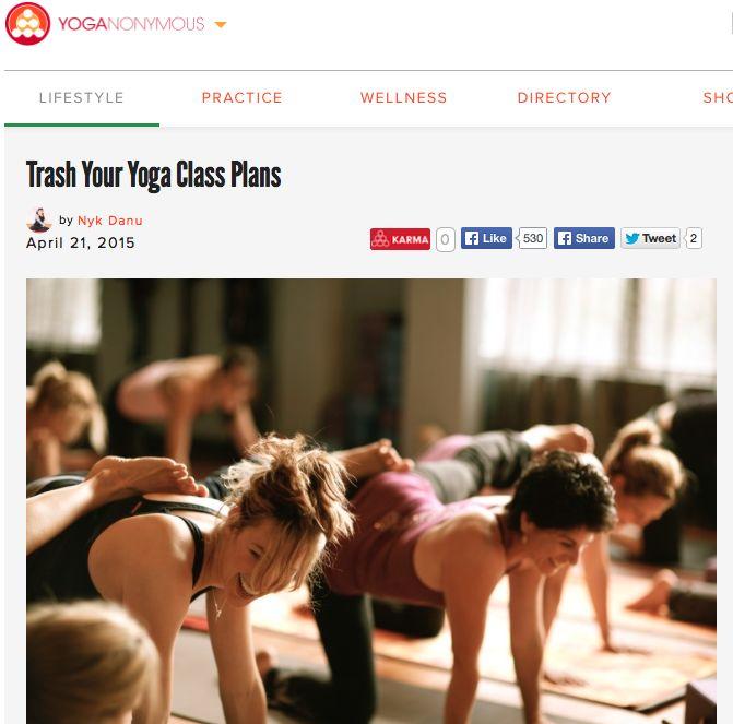 Trash Your Yoga Class Plans http://yoganonymous.com/trash-your-yoga-class-plans