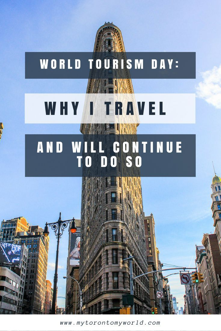World Tourism Day: Why Travel and Why I Will Continue To Do So