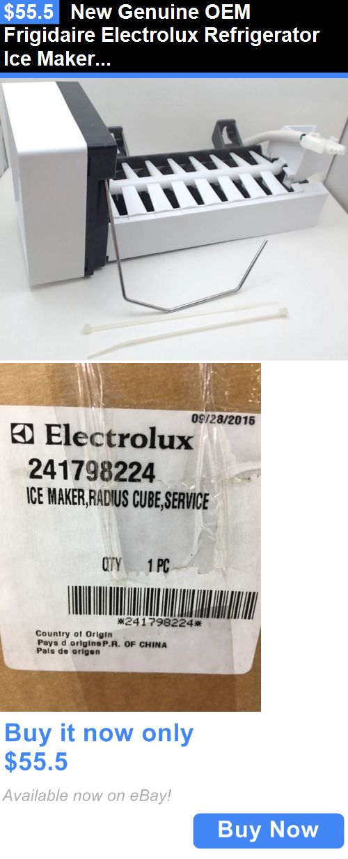 Major Appliances: New Genuine Oem Frigidaire Electrolux Refrigerator Ice Maker Part# 241798224 BUY IT NOW ONLY: $55.5
