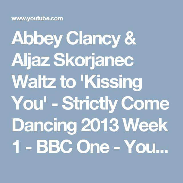 Abbey Clancy & Aljaz Skorjanec Waltz to 'Kissing You' - Strictly Come Dancing 2013 Week 1 - BBC One - YouTube