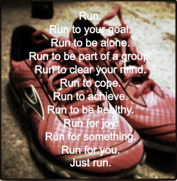 Reasons to run.