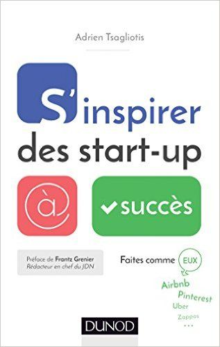 Amazon.fr - S'inspirer des start-up à succès - Adrien Tsagliotis - Livres