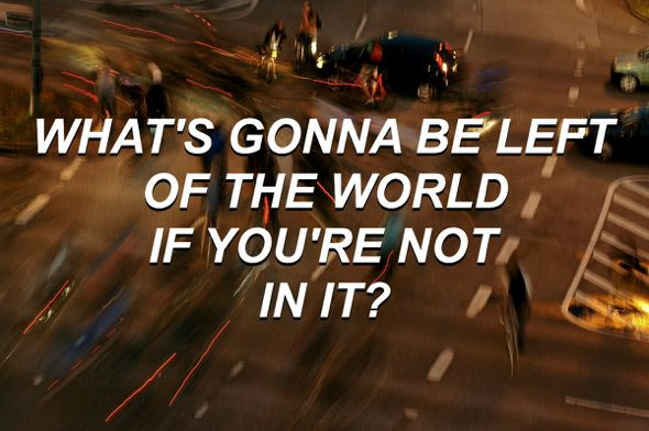 good grief // bastille // what's gonna be left of the world if you're not in it?