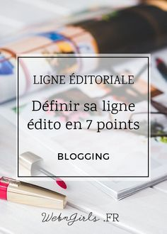 Définir une ligne éditoriale pour son  blog en 7 points