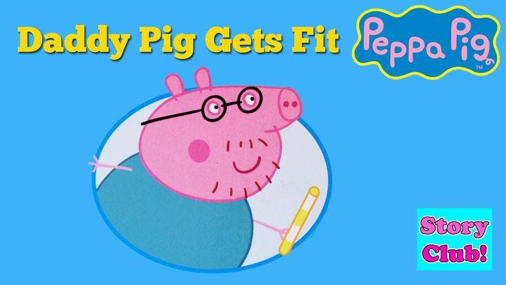 ❤ Daddy Pig Gets Fit ❤ Peppa Pig Book Read Aloud Book