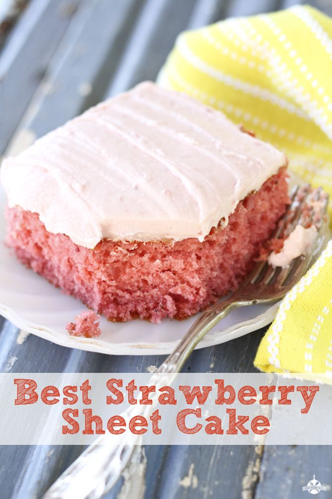 Best Strawberry Sheet Cake - This is literally the best recipe for strawberry cake!