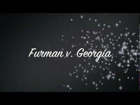 Furman v. Georgia(1972)-Death penalty ruled cruel and unusual punishment