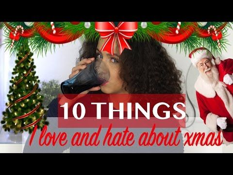 10 Things I Love And Hate About Christmas! - YouTube #youtube #christmas #christmasmakeup #makeup #beauty #love #hate #xmas