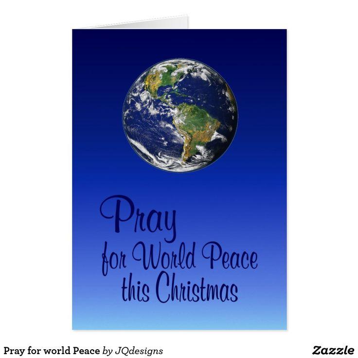 Pray For World Peace Card http://ShopNPrizes.com/peace-earth-art