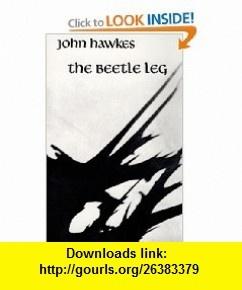 The Beetle Leg (New Directions Paperback) (9780811200622) John Hawkes , ISBN-10: 0811200620  , ISBN-13: 978-0811200622 ,  , tutorials , pdf , ebook , torrent , downloads , rapidshare , filesonic , hotfile , megaupload , fileserve