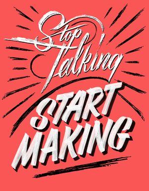 Stop Talking Start Making by Jen Mussari