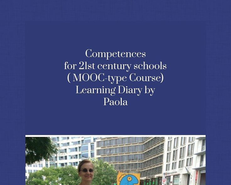 Competences for 21st century schools( MOOC-type Course)Learning Diary byPaola