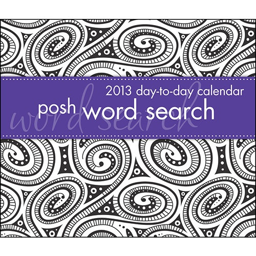 The Posh Word Search 2013 Day-to-Day Calendar is a stylish calendar that offers a different theme on every page. The words in the puzzle can be vertical, diagonal, horizontal, and even backward.  $13.99  http://www.calendars.com/Math-and-Word-Games/Posh-Word-Search-2013-Desk-Calendar/prod201300000407/?categoryId=cat430004=cat430004#