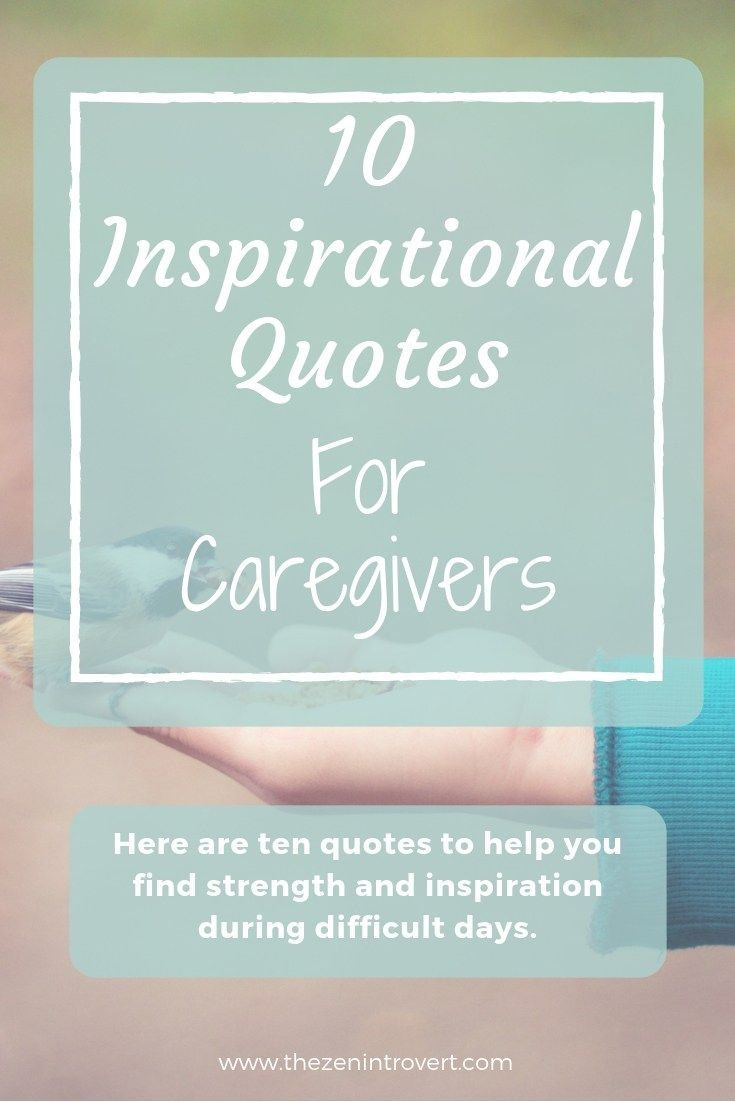 10 Inspirational Quotes For Caregivers Caregiver quotes