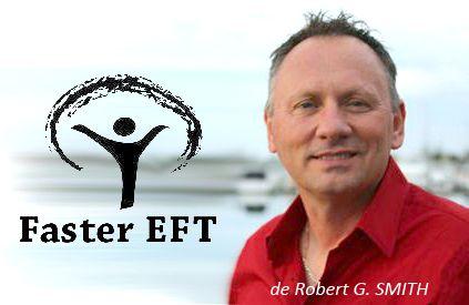 Faster eft de Robert G Smith (eft rapide en francais) Faster eft de Robert G Smith (eft rapide) pour ceux qui ne le connaissent pas est le c...