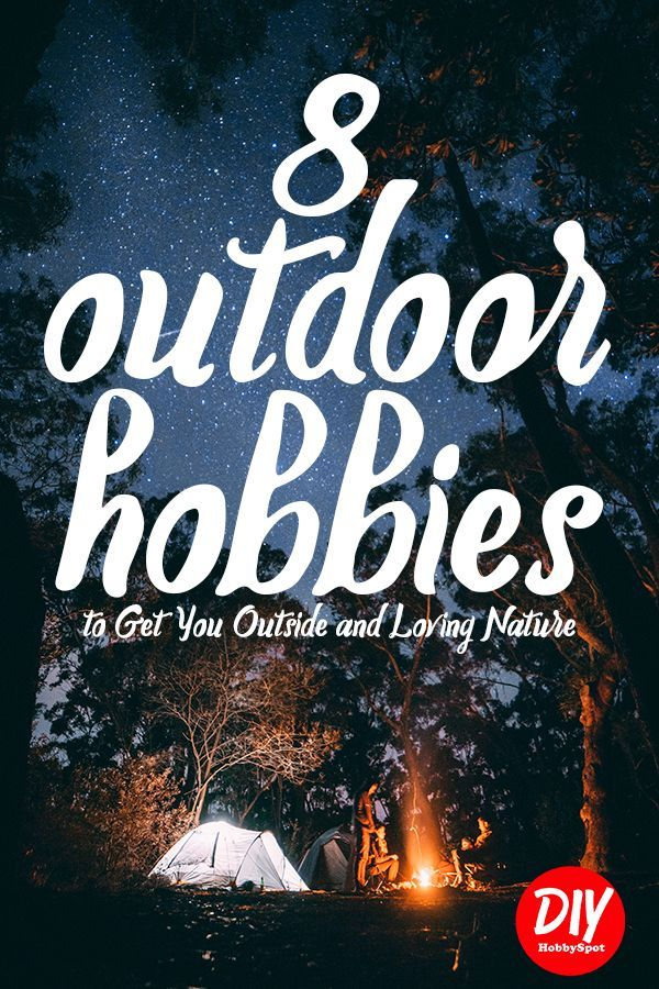 Looking For A Hobby Check Out This List Of 8 Outdoor Ideas Hobbies Outdoors