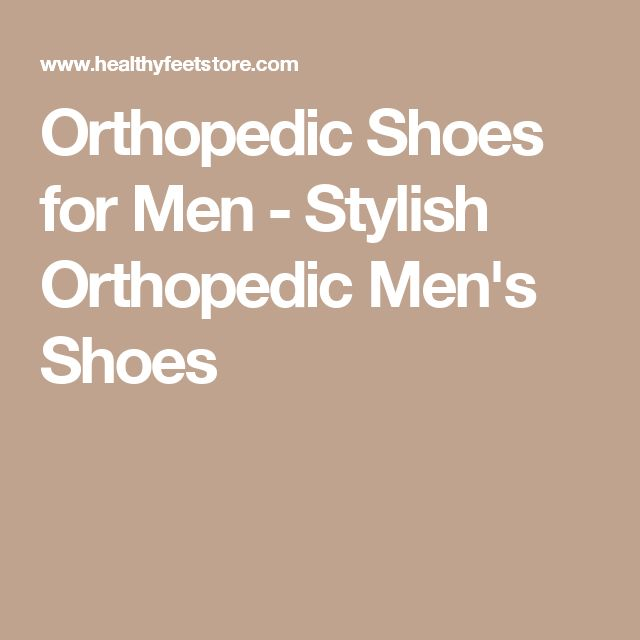 Orthopedic Shoes for Men - Stylish Orthopedic Men's Shoes