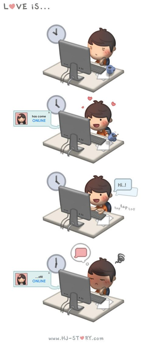 Love is... Waiting impatiently for you to come online