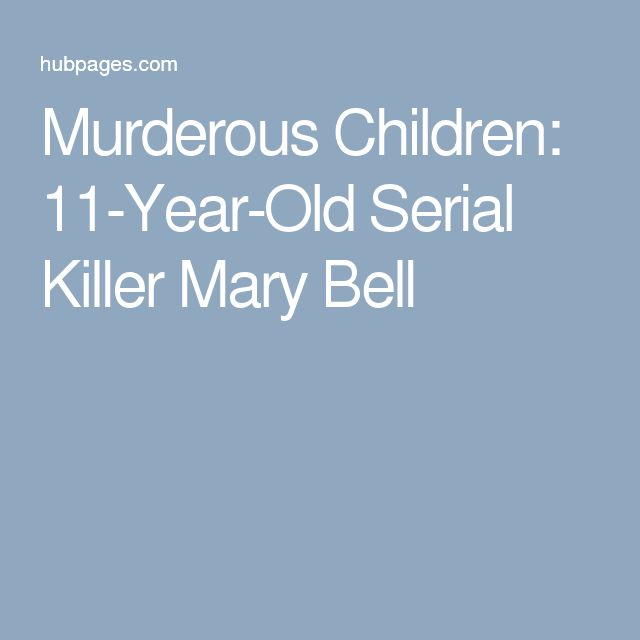Murderous Children: 11-Year-Old Serial Killer Mary Bell