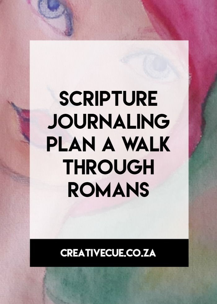 your scripture journaling plan a walk through romans