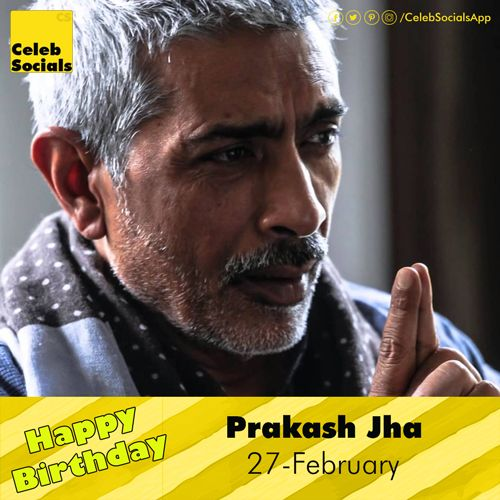 #CelebSocials wishes a Very #HappyBirthday to Prakash Jha #HBDTPrakashJha #PrakashJhaBirthday #BirthdayPrakashJha #Congrats #PrakashJha Prakash Jha