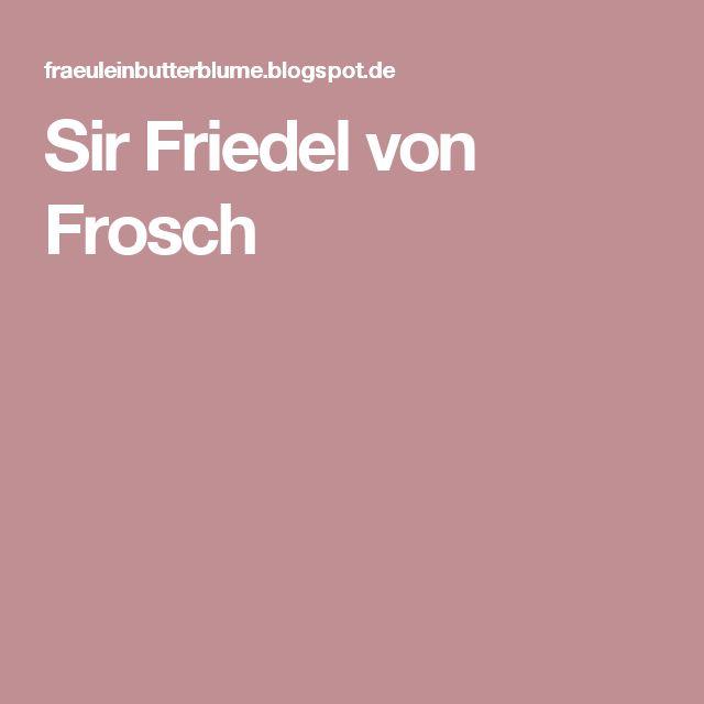 Sir Friedel von Frosch