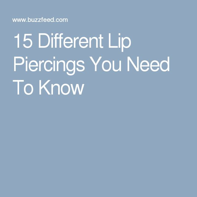 15 Different Lip Piercings You Need To Know