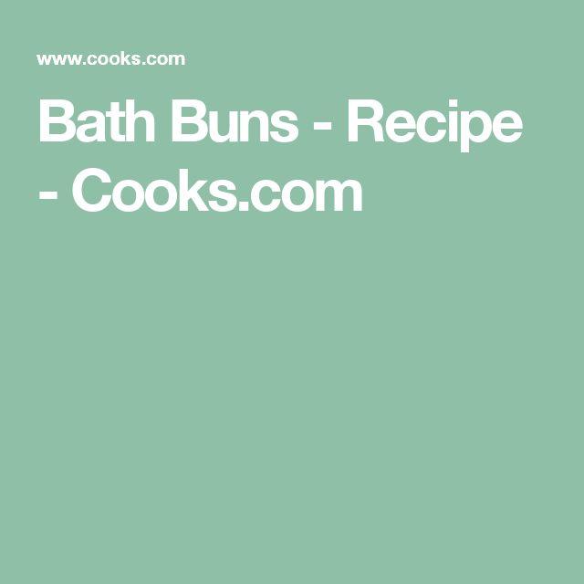 Bath Buns - Recipe - Cooks.com