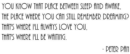 thats where i'll be waiting...
