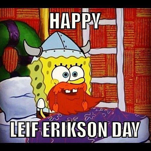 Happy Lief Erikson Day! HINGA-DINGA-DURGEN! #Spongebob #LiefEriksonDay #HingaDingaDurgen
