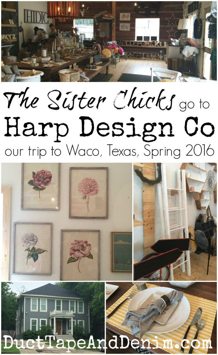 Sister Chicks go to Harp Design Co on our last trip to Waco, Texas | http://DuctTapeAndDenim.com